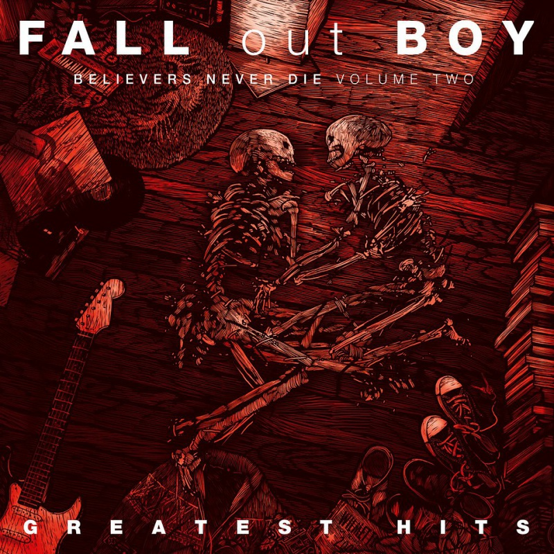 Fall Out Boy - Believers Never Die - Volume Two