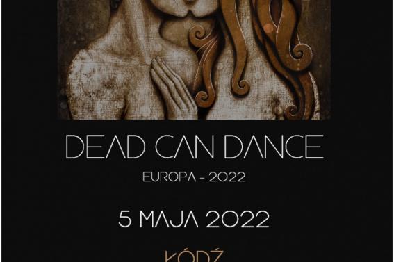 Zespół Dead Can Dance zagra w łódzkiej Atlas Arenie już 5 maja 2022r.